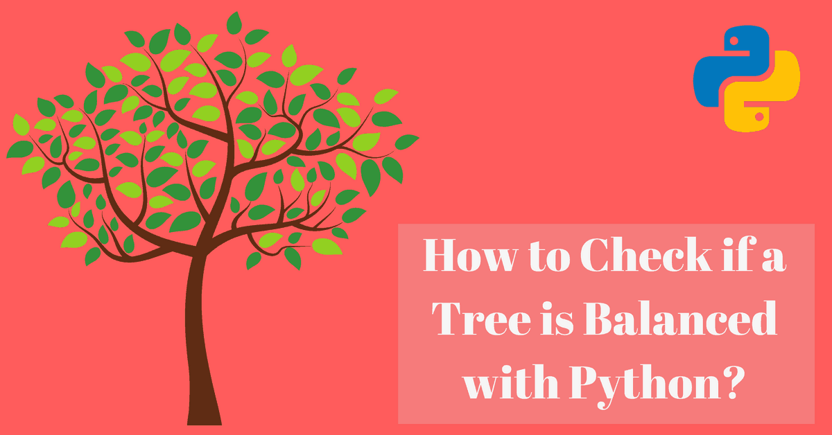 Python: Check if a Tree is Balanced (with explanation