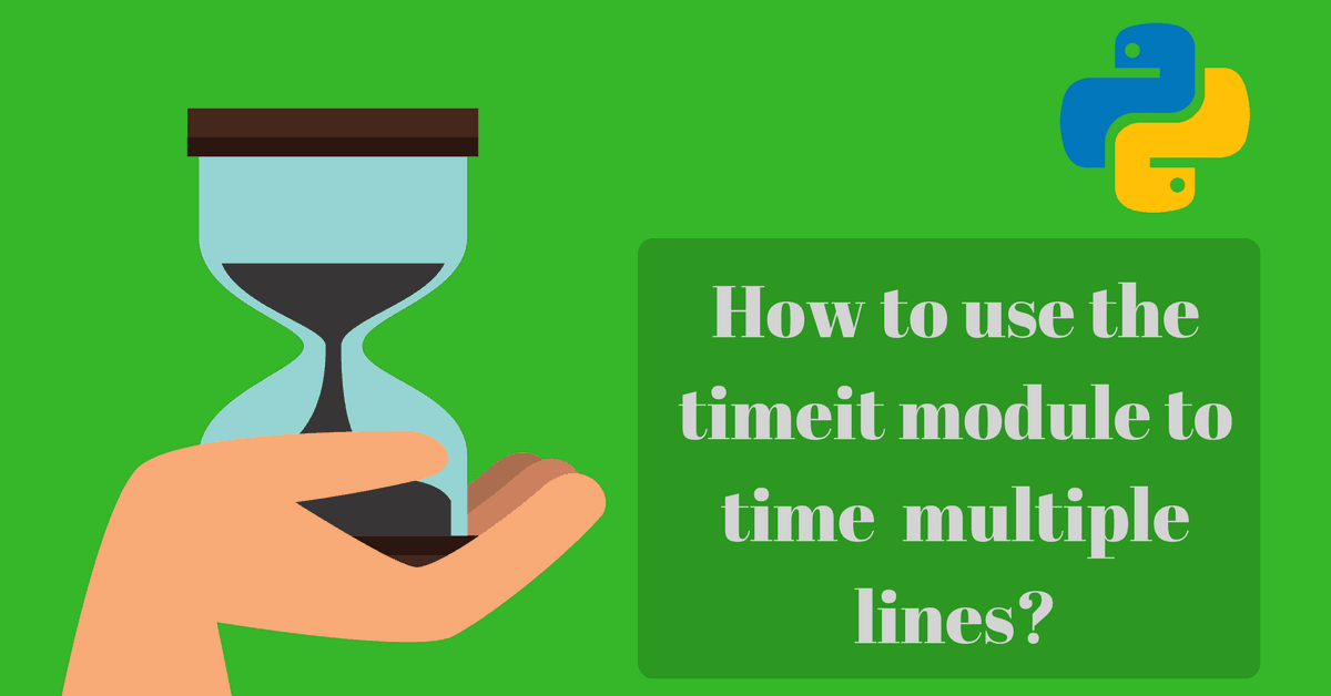 Python: How to use the 'timeit' module for multiple lines