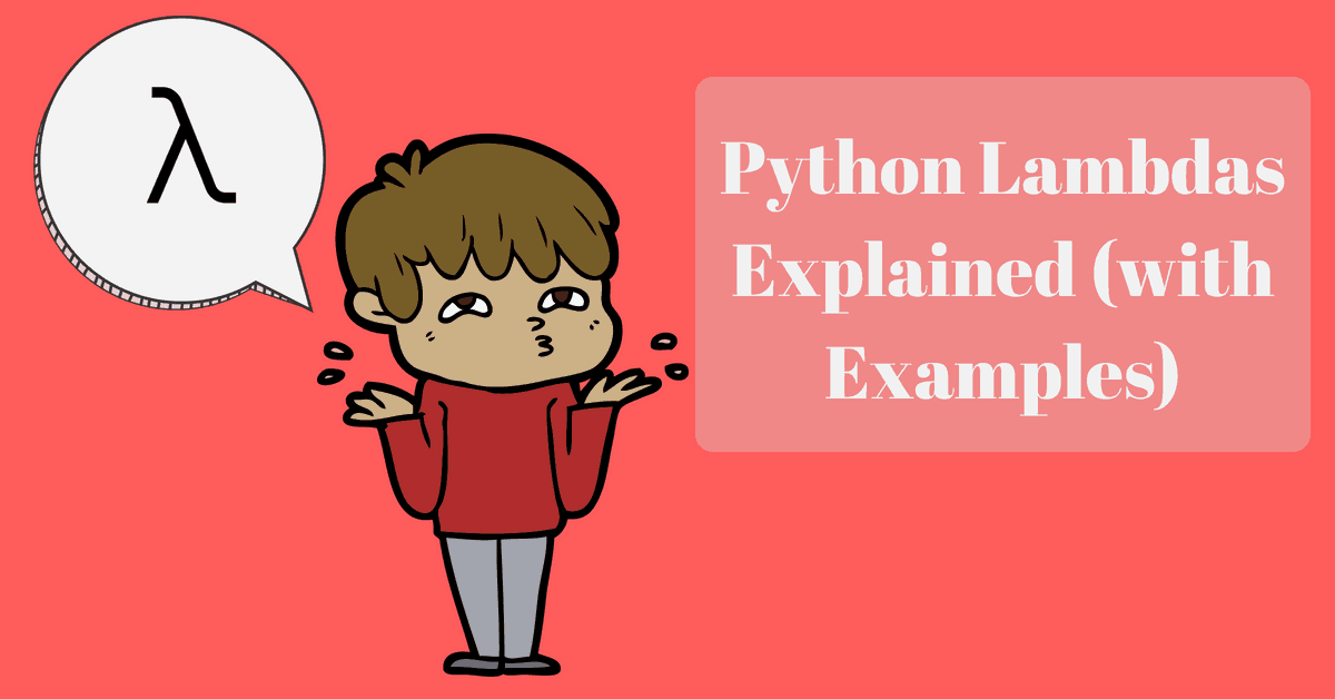 Python Lambdas Explained (With Examples) - Afternerd